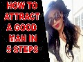How to Attract A Good Man in 5 Steps