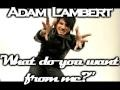 Adam Lambert - Whatdoya Want From Me