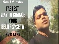 /0d3052cd7d-the-fastest-way-to-change-your-belief-system-for-life