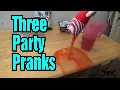 How to ruin a party with 3 pranks