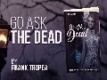 Go Ask the Dead by Frank Tropea Book Trailer