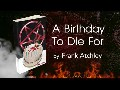/7e1d8aee42-a-birthday-to-die-for