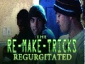 Re-Make-Tricks: Regurgitated
