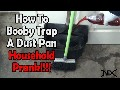 How to booby trap a dust pan (MESSY PRANK)