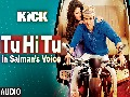 Tu Hi Tu Full Audio Song | Kick | Salman Khan